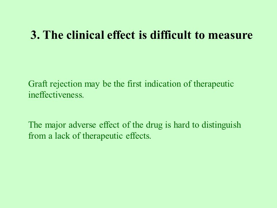 3. The clinical effect is difficult to measure