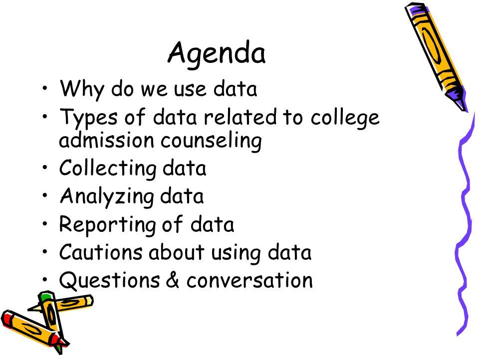 Agenda Why do we use data