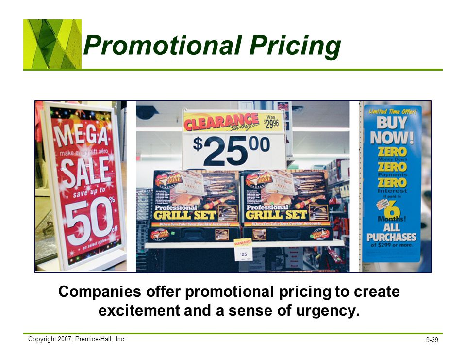 Promotional Pricing Companies offer promotional pricing to create excitement and a sense of urgency.