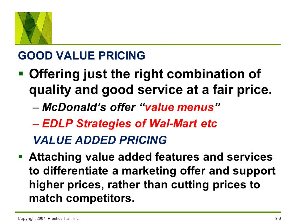 GOOD VALUE PRICINGOffering just the right combination of quality and good service at a fair price. McDonald's offer value menus