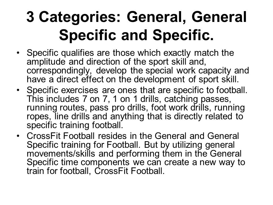 3 Categories: General, General Specific and Specific.