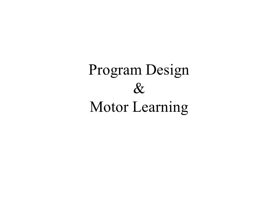 Program Design & Motor Learning