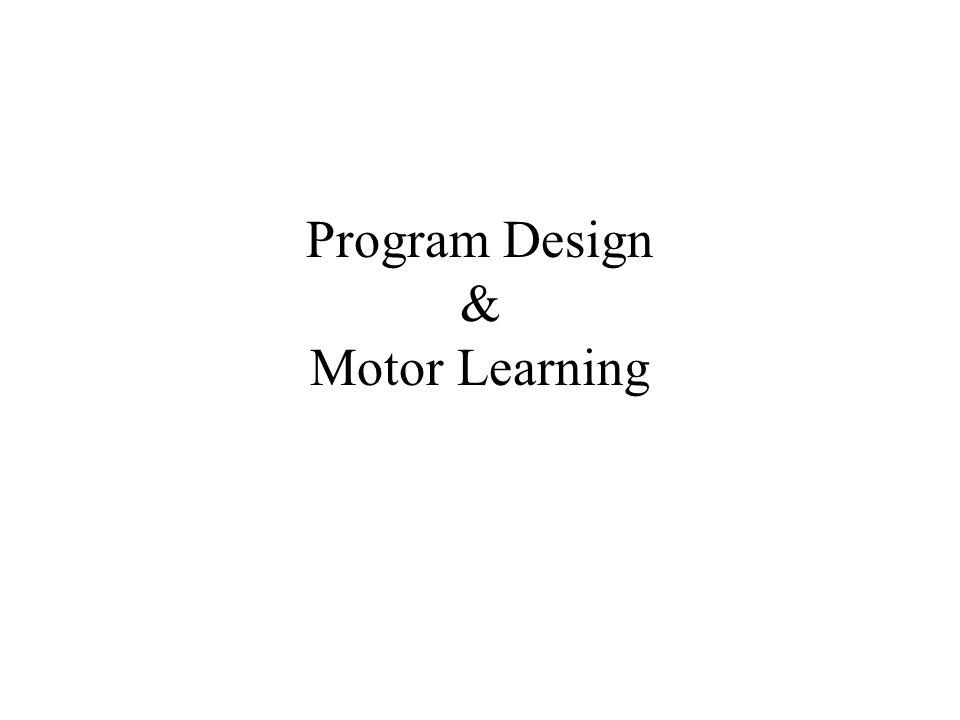 Program Design & Motor Learning