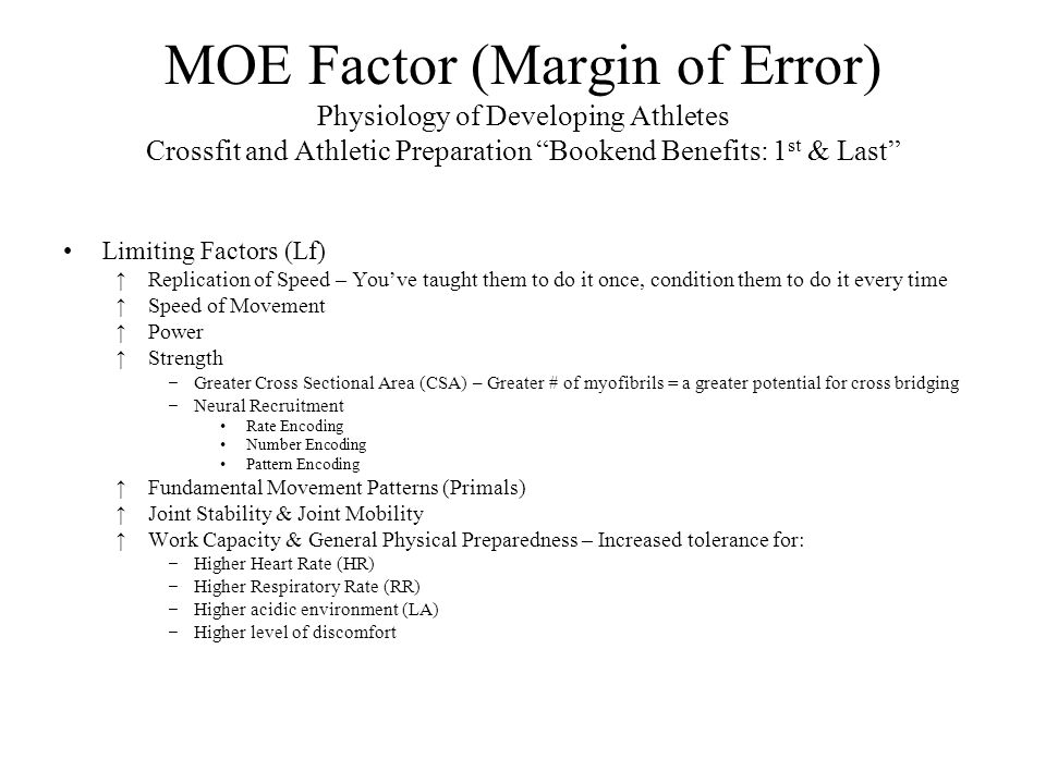 MOE Factor (Margin of Error) Physiology of Developing Athletes Crossfit and Athletic Preparation Bookend Benefits: 1st & Last