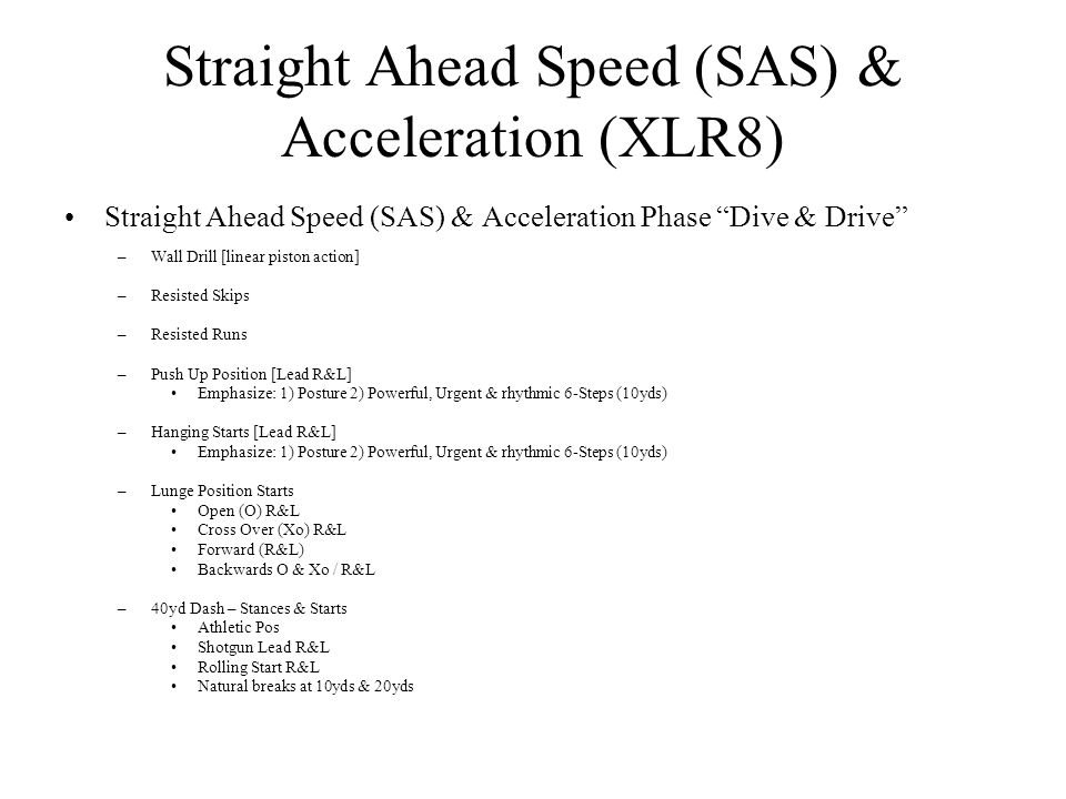Straight Ahead Speed (SAS) & Acceleration (XLR8)