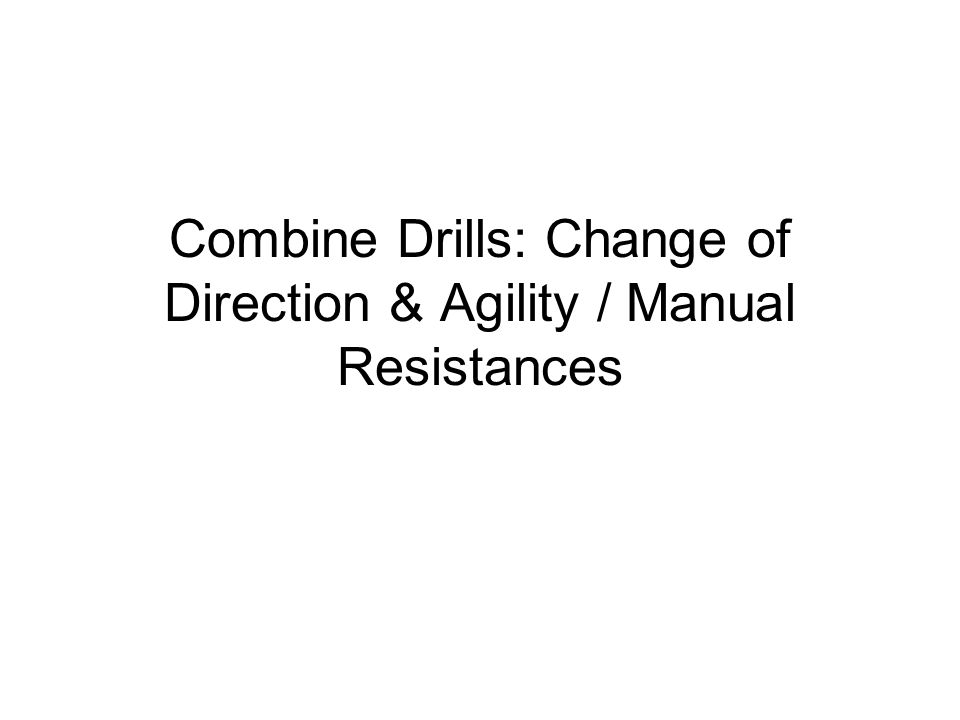 Combine Drills: Change of Direction & Agility / Manual Resistances