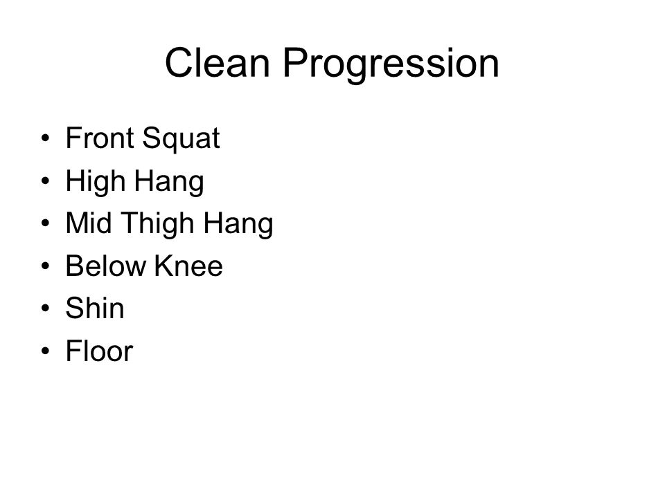 Clean Progression Front Squat High Hang Mid Thigh Hang Below Knee Shin
