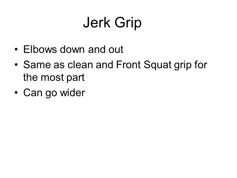 Jerk Grip Elbows down and out