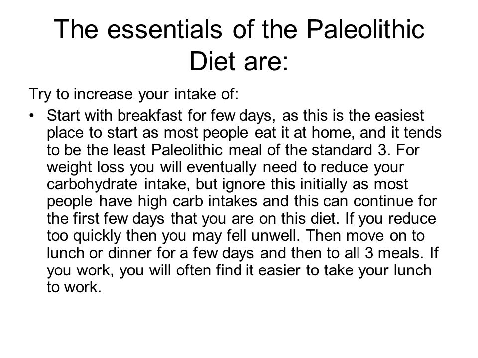 The essentials of the Paleolithic Diet are: