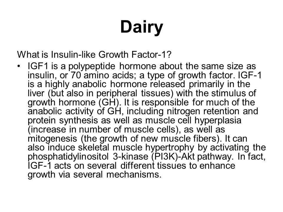 Dairy What is Insulin-like Growth Factor-1