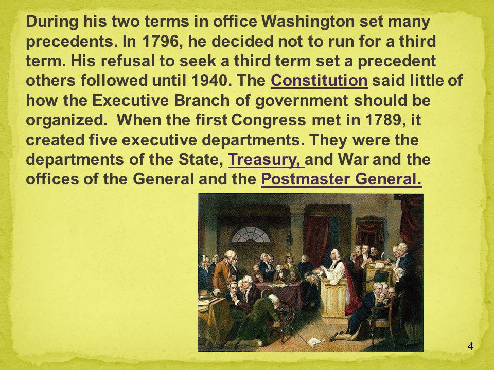 During his two terms in office Washington set many precedents