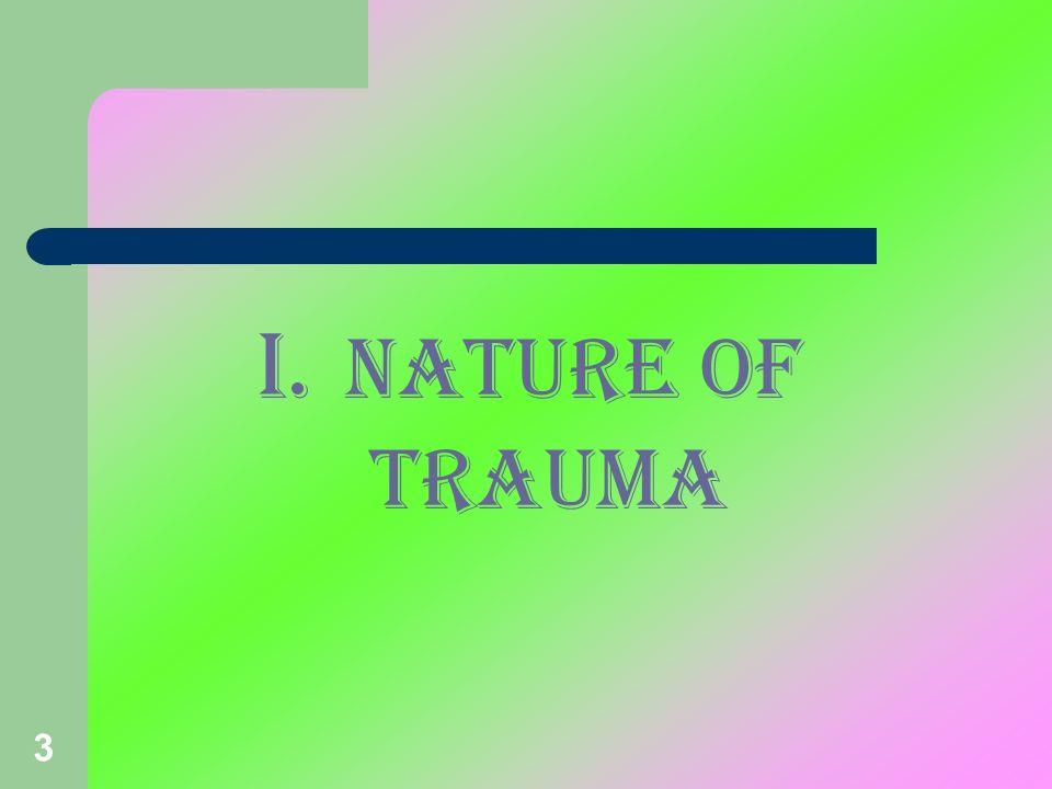 I. NATURE OF TRAUMA