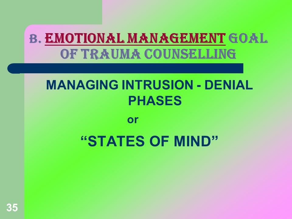 B. EMOTIONAL MANAGEMENT GOAL OF TRAUMA COUNSELLING