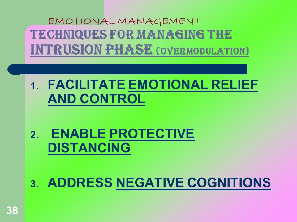 FACILITATE EMOTIONAL RELIEF AND CONTROL
