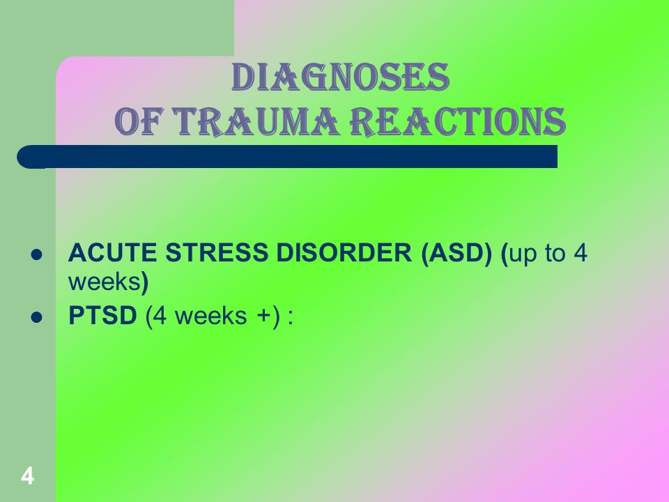 DIAGNOSES OF TRAUMA Reactions