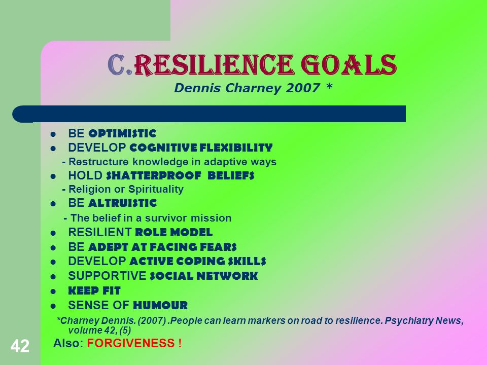 c.Resilience goals Dennis Charney 2007 *
