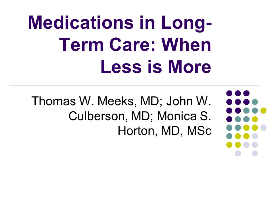 Medications in Long-Term Care: When Less is More