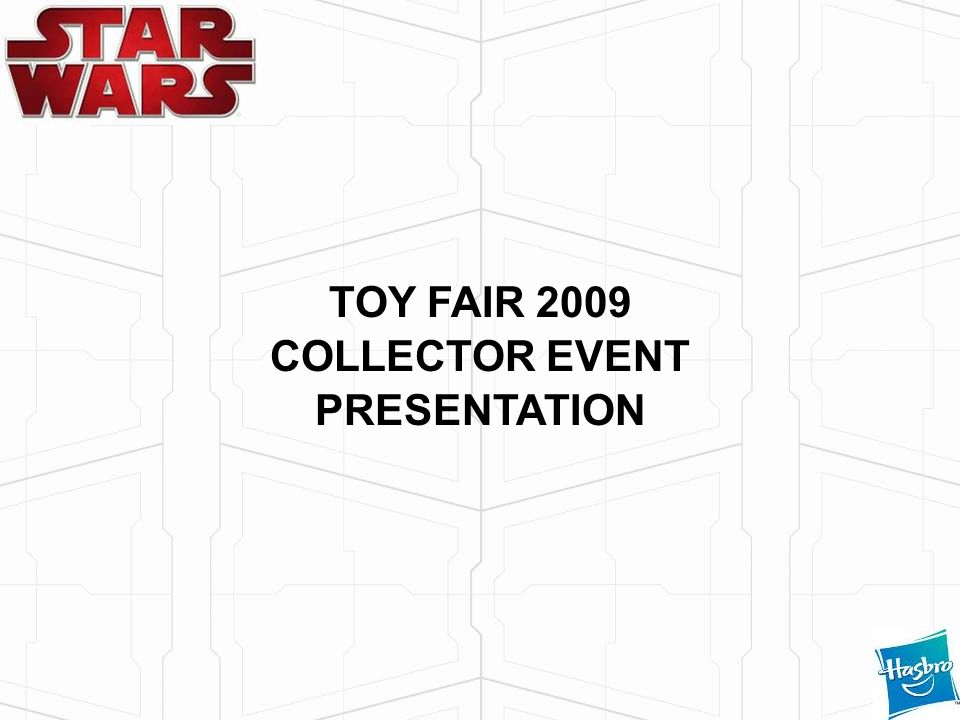 TOY FAIR 2009 COLLECTOR EVENT PRESENTATION