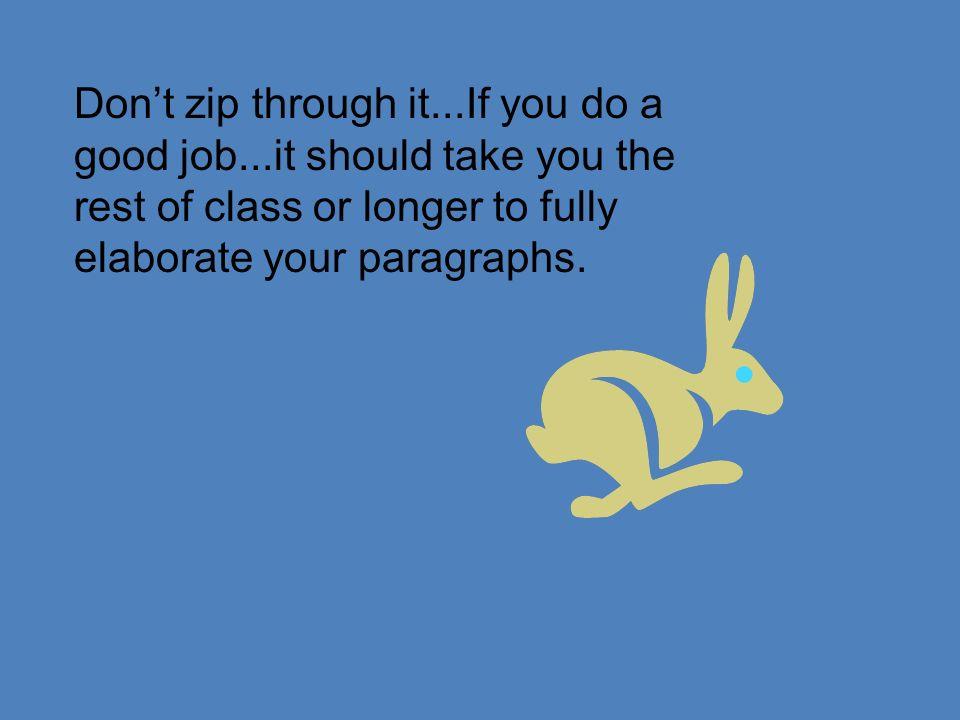 Don't zip through it. If you do a good job