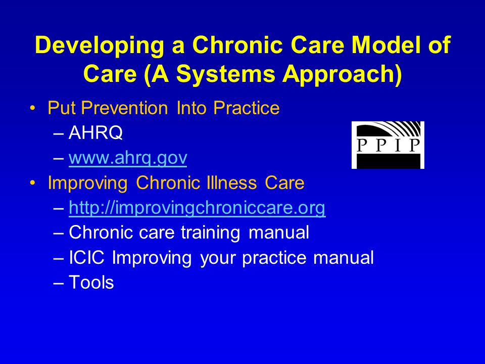 Developing a Chronic Care Model of Care (A Systems Approach)