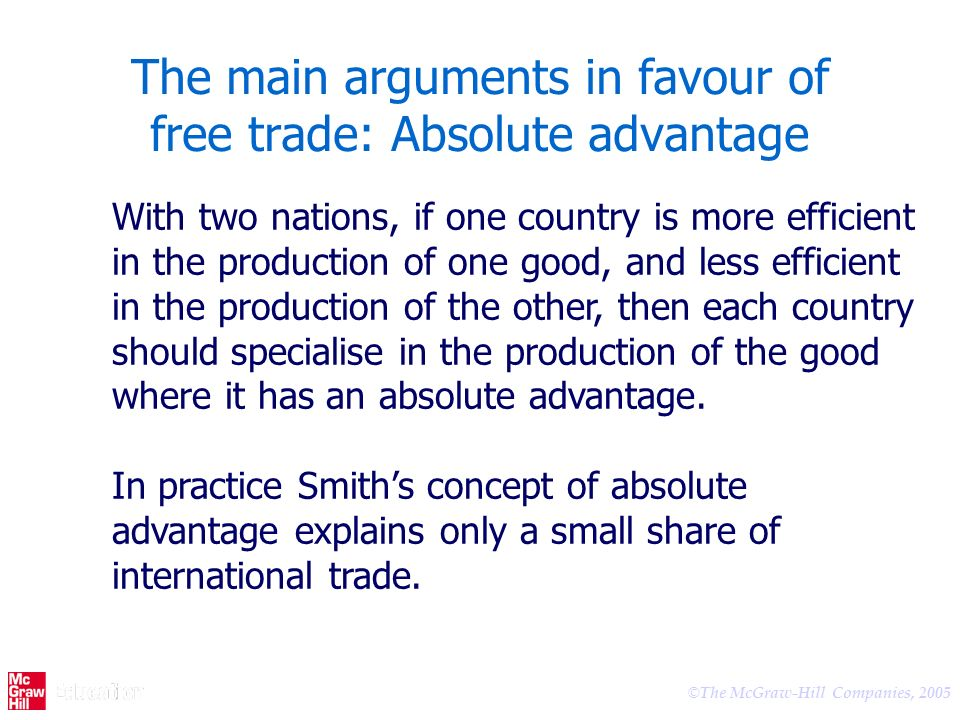 The main arguments in favour of free trade: Absolute advantage
