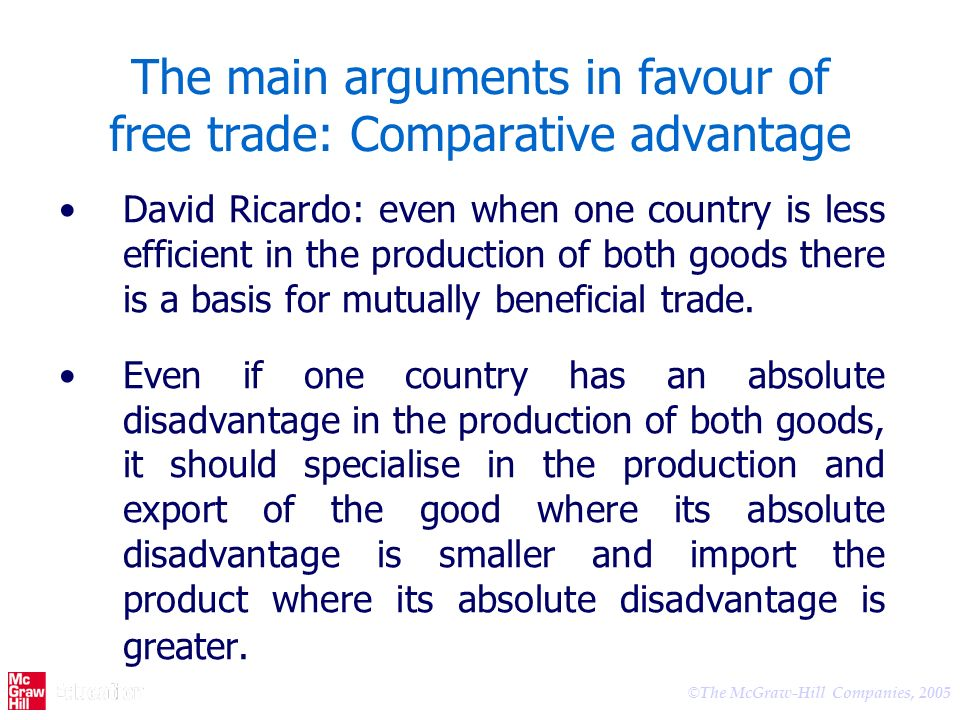 The main arguments in favour of free trade: Comparative advantage