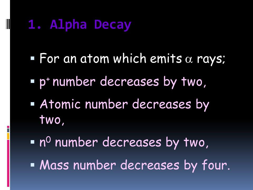 1. Alpha Decay For an atom which emits  rays;