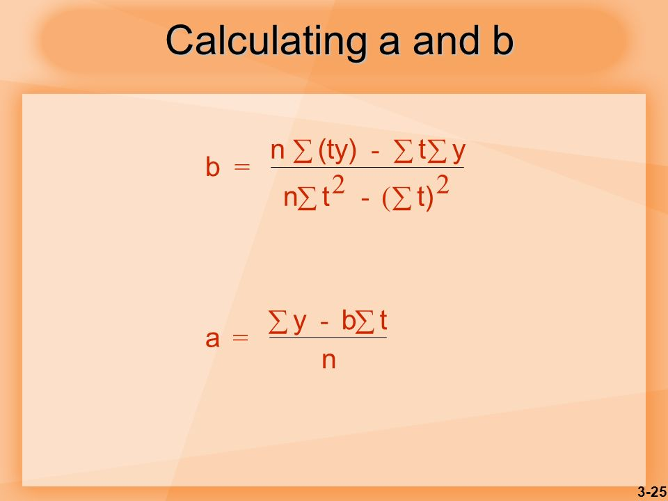 Calculating a and b b = n (ty) - t y 2 ( t) a 