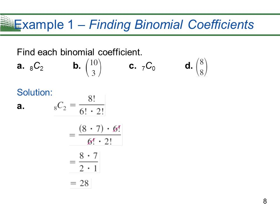 Example 1 – Finding Binomial Coefficients