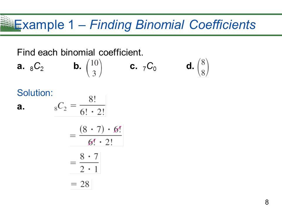 Example 1 – Finding Binomial Coefficients