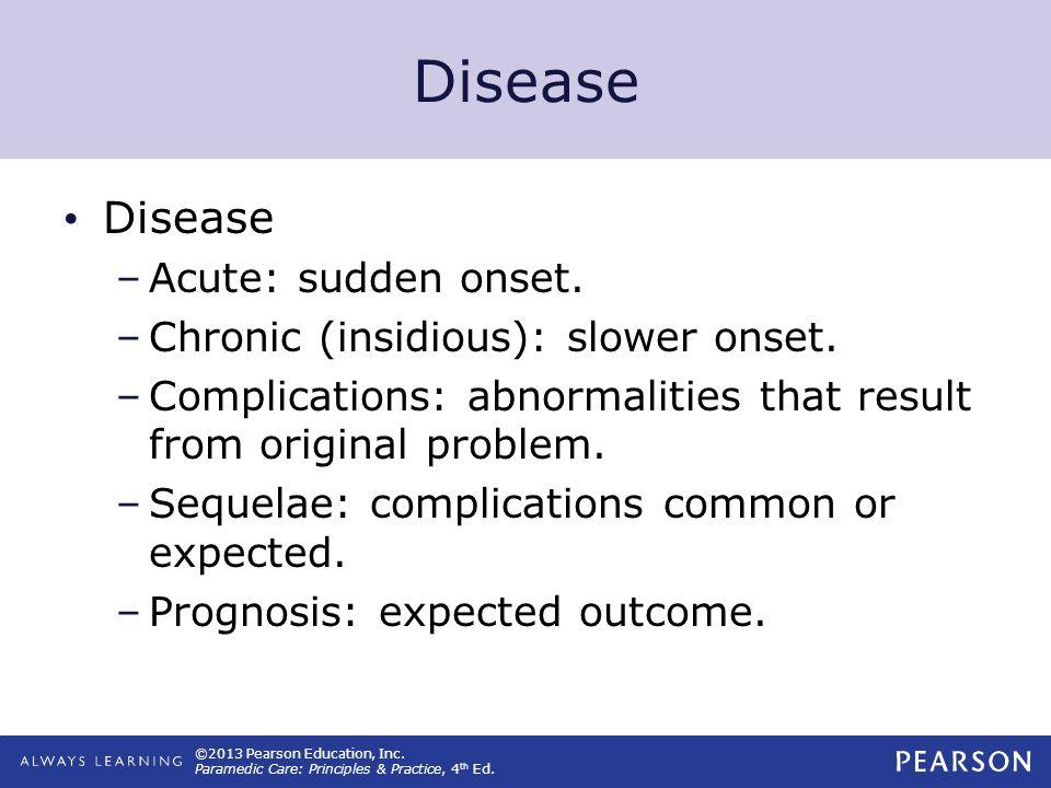 Disease Disease Acute: sudden onset.