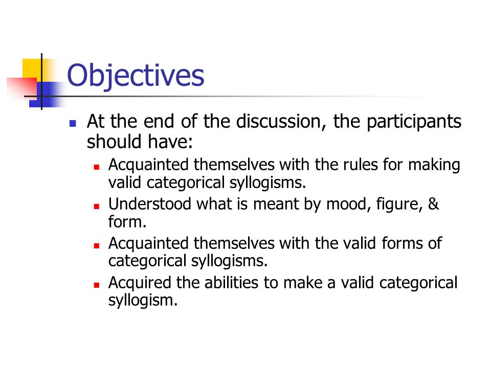 Objectives At the end of the discussion, the participants should have: