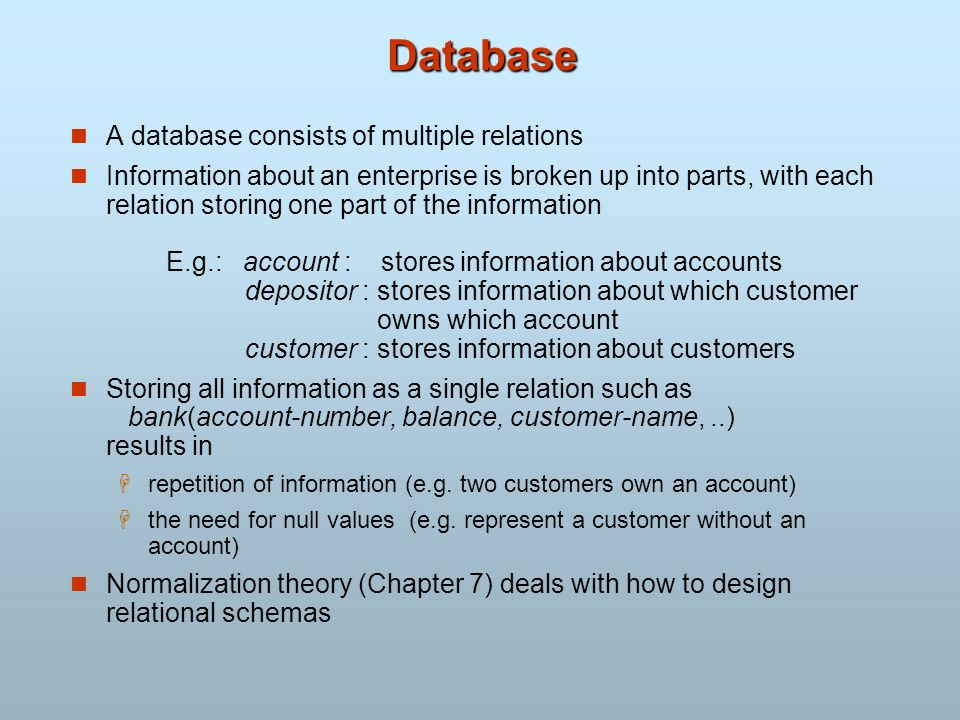 Database A database consists of multiple relations
