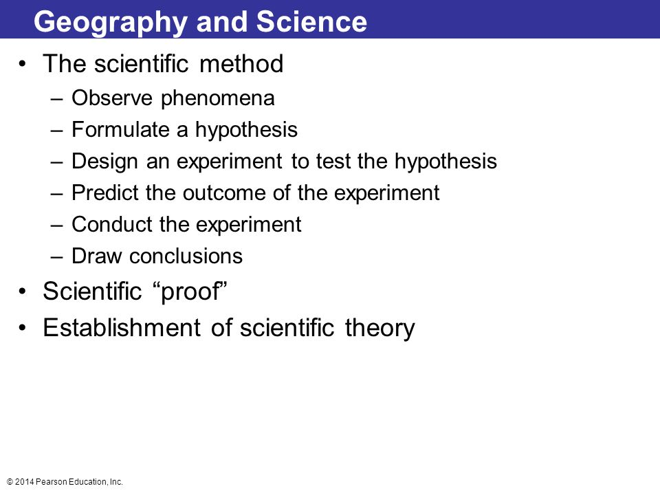 Geography and Science The scientific method Scientific proof
