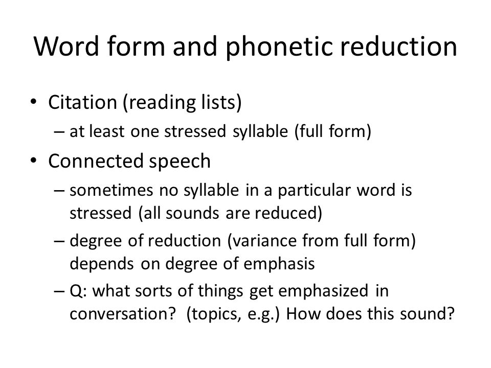 Word form and phonetic reduction