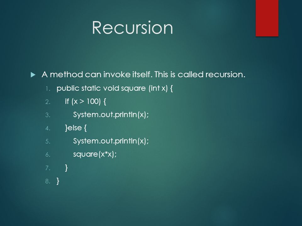 Recursion A method can invoke itself. This is called recursion.
