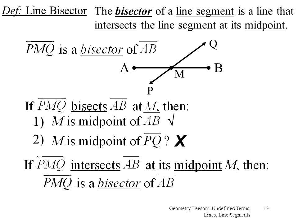 X A B 1)  2) Def: Line Bisector