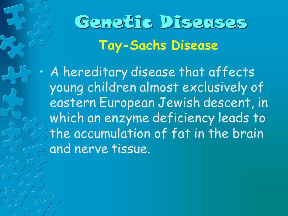 Genetic Diseases Tay-Sachs Disease