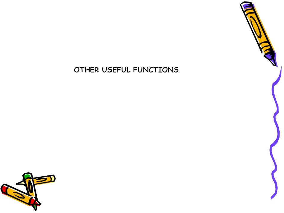 OTHER USEFUL FUNCTIONS