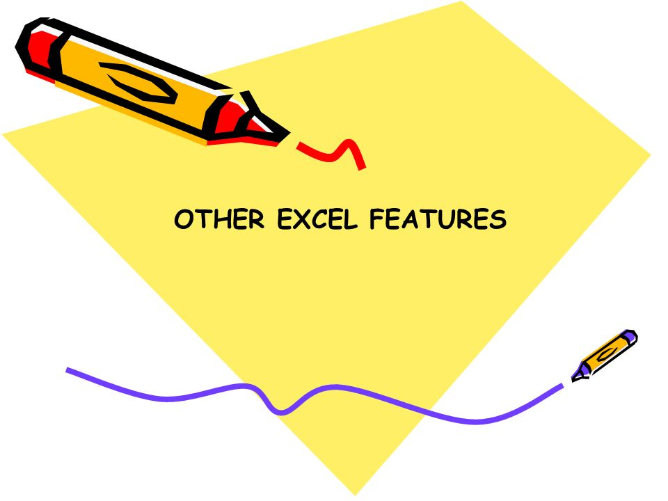 OTHER EXCEL FEATURES