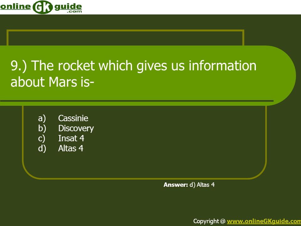 9.) The rocket which gives us information about Mars is-