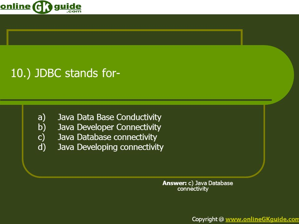 10.) JDBC stands for- a) Java Data Base Conductivity