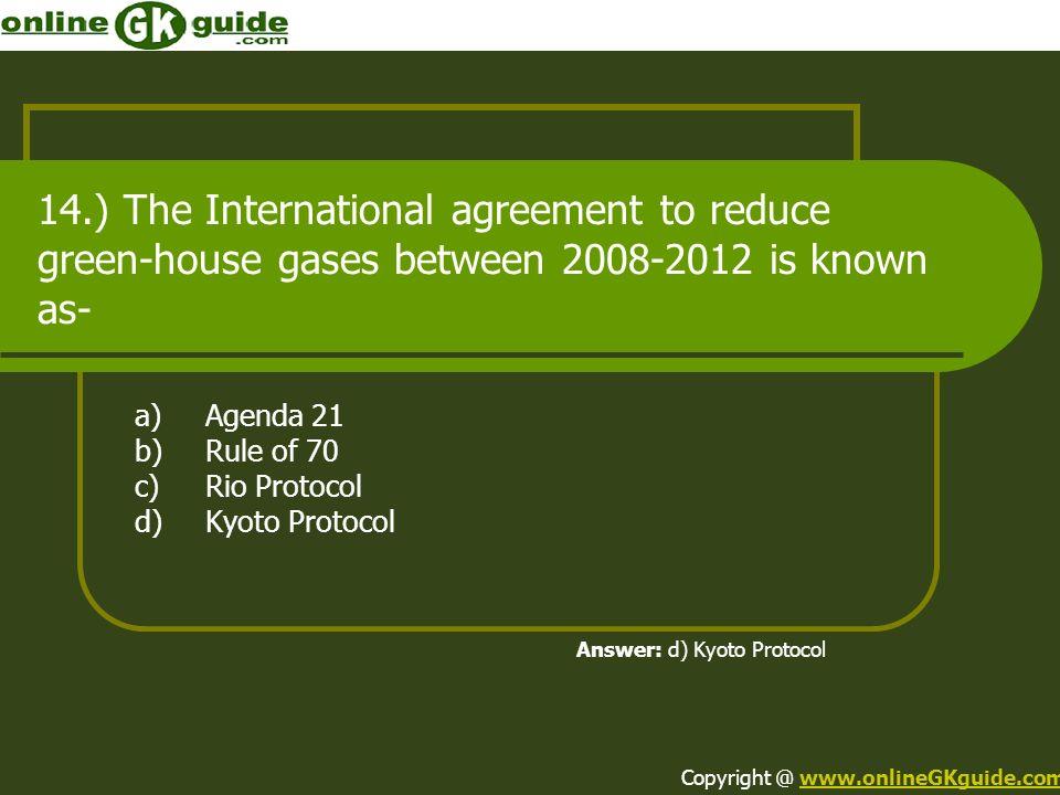 a) Agenda 21 b) Rule of 70 c) Rio Protocol d) Kyoto Protocol
