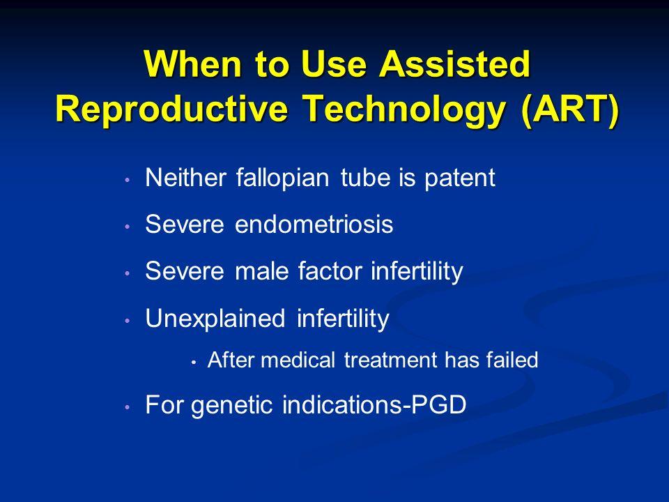 When to Use Assisted Reproductive Technology (ART)