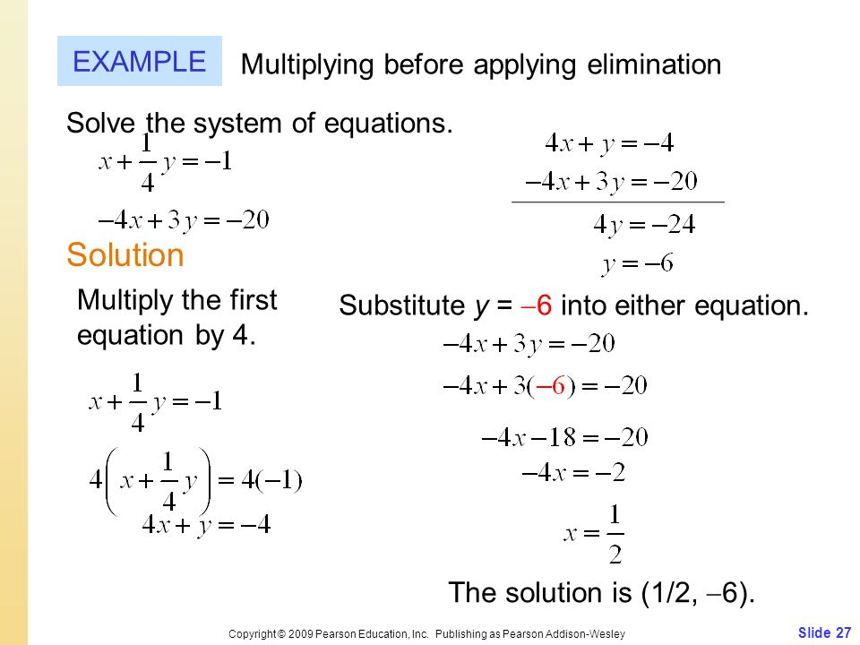 Solution EXAMPLE Multiplying before applying elimination