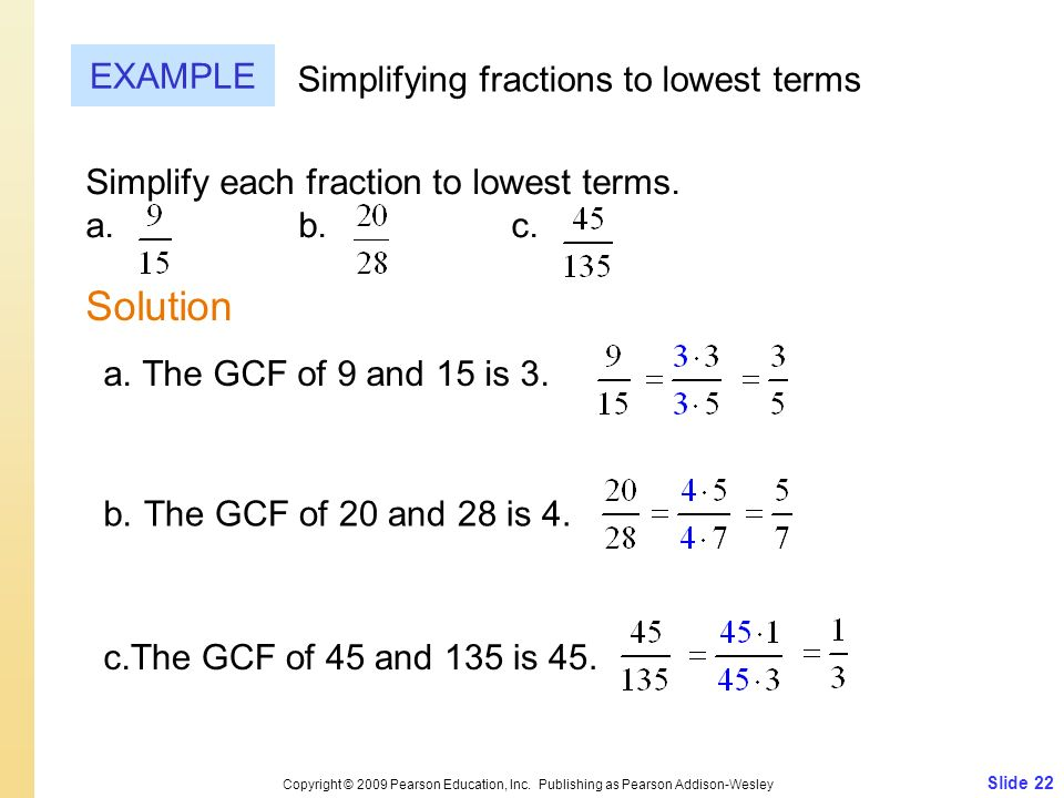 Solution EXAMPLE Simplifying fractions to lowest terms