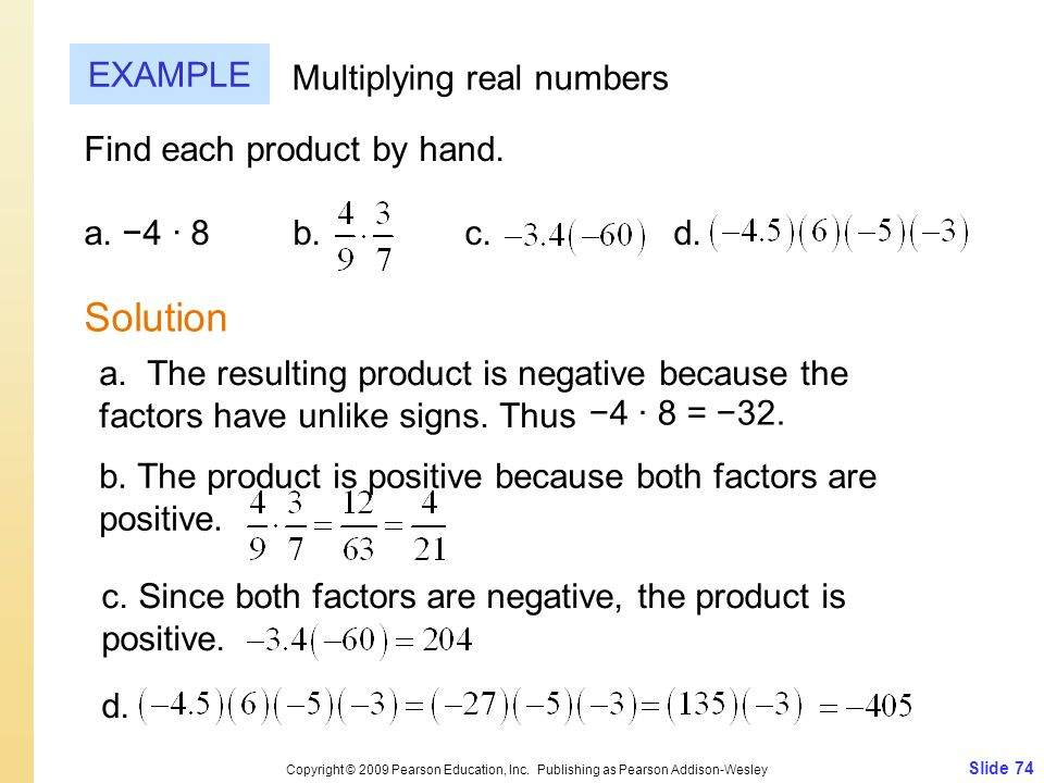 Solution EXAMPLE Multiplying real numbers Find each product by hand.