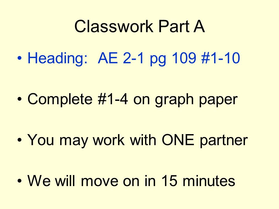 Classwork Part A Heading: AE 2-1 pg 109 #1-10