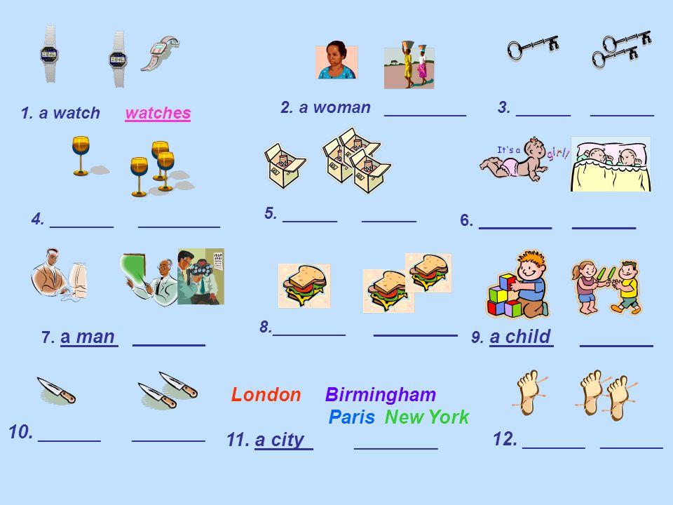 London Birmingham Paris New York 11. a city ________