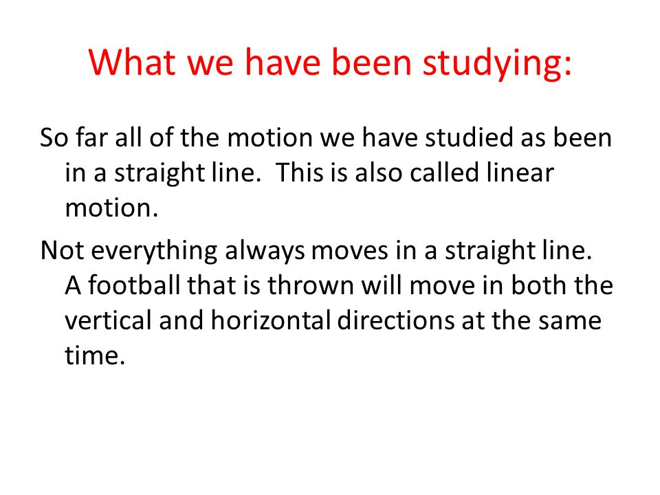 What we have been studying:
